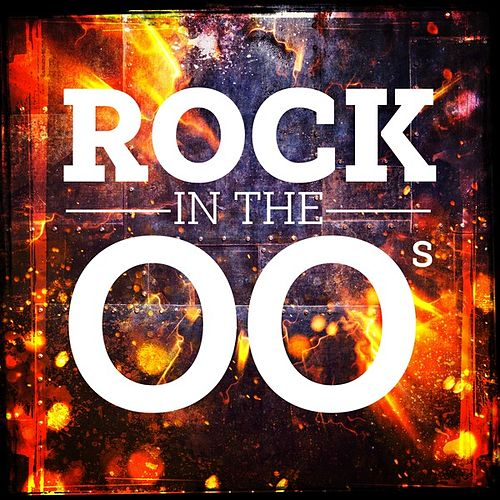 Rock In the 00s von Various Artists