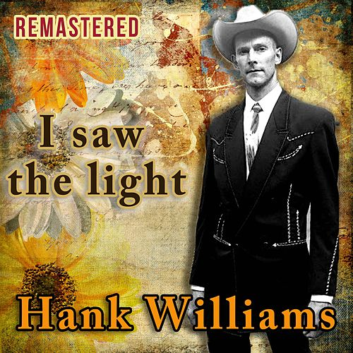 I Saw the Light van Hank Williams