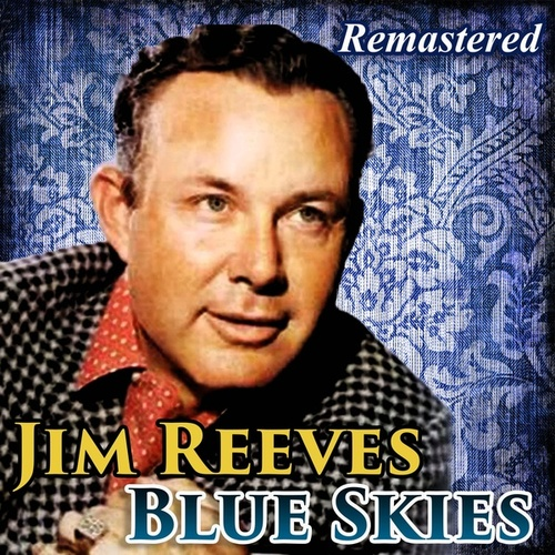 Blue Skies by Jim Reeves