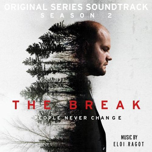 The Break: Season 2 (Original Series Soundtrack) by Eloi Ragot