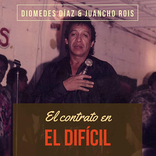 El Contrato en el Difícil (En Vivo) von Diomedes Diaz