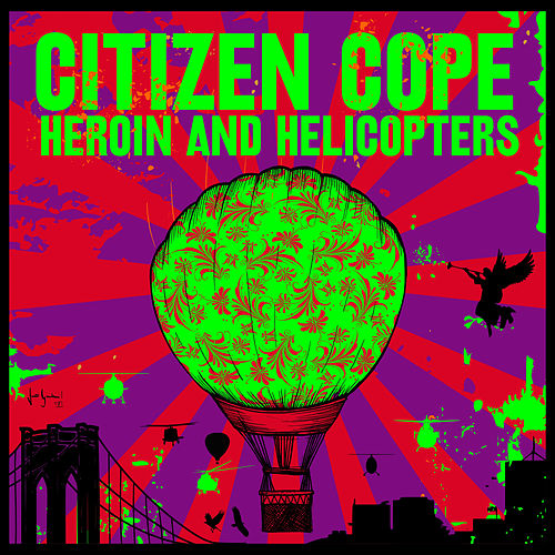 Heroin and Helicopters de Citizen Cope