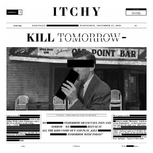 Kill Tomorrow by Itchy