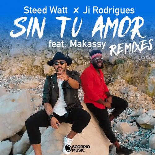 Sin Tu Amor (Remixes) de Ji Rodrigues Steed Watt