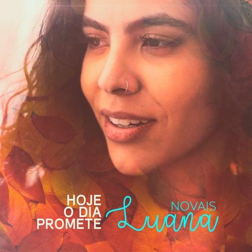 Hoje o Dia Promete von Luana Novaes