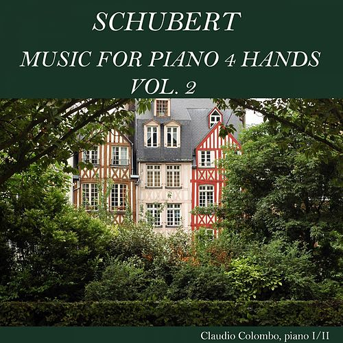Schubert: Music for Piano 4 Hands, Vol. 2 by Claudio Colombo