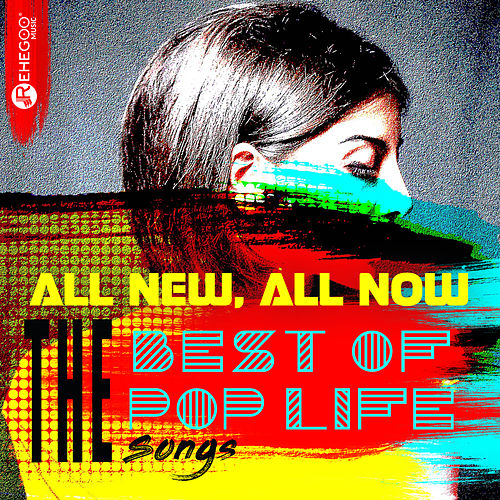 All New, All Now - The Best of Pop Life Songs by Various Artists