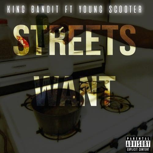 Streets Want von King Bandit