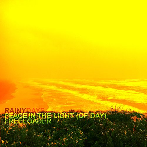 Peace in the Light (Of Day) / Freeloader de Rainy Days