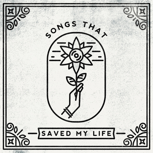 Songs That Saved My Life von Various Artists