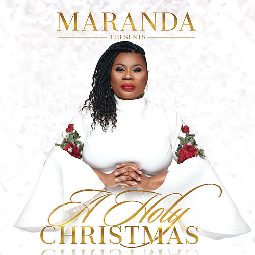 Maranda Presents A Holy Christmas by Maranda Curtis Willis