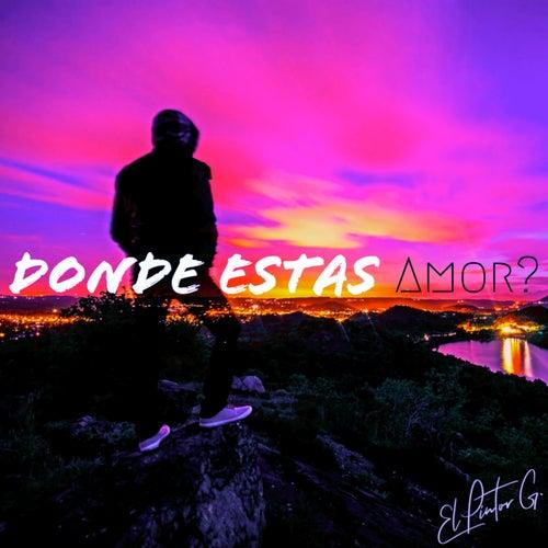 Donde Estas Amor By El Pintor G Napster