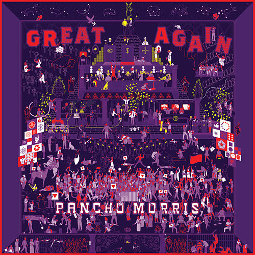 Great Again by Pancho Morris
