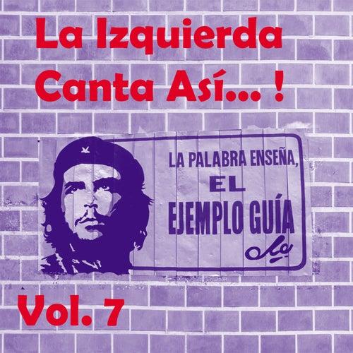 La Izquierda Canta Así, Vol. 7 de Various Artists