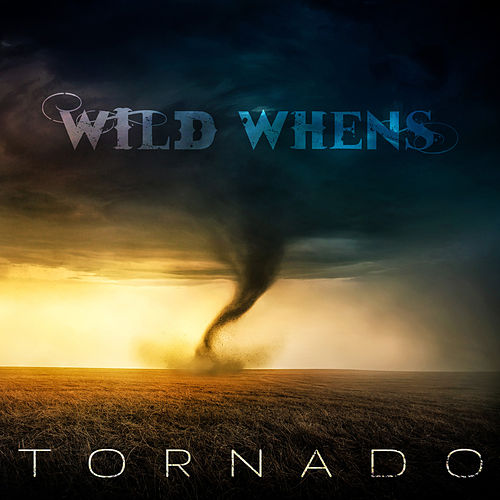 Tornado by Wild Whens