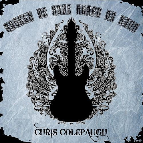 Angels We Have Heard on High by Chris Colepaugh