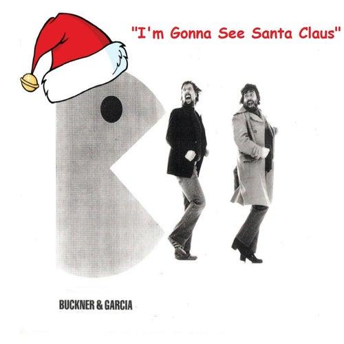I'm Gonna See Santa Claus de Buckner & Garcia