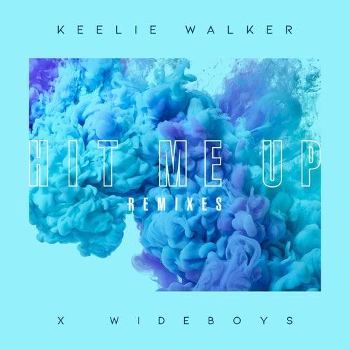 Hit Me Up (Remixes) by Keelie Walker