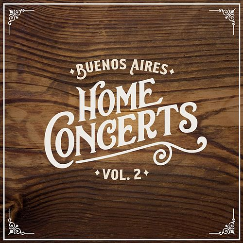 Home Concerts: Buenos Aires Vol. 2 by Various Artists