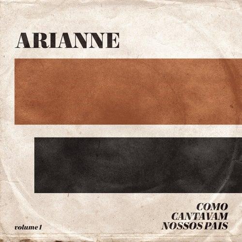 Como Cantavam Nossos Pais (Ao Vivo) de Arianne
