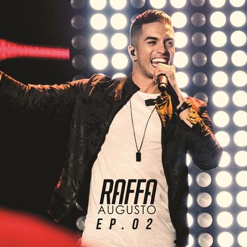 Raffa Augusto, Ep. 02 (Ao Vivo) de Raffa Augusto