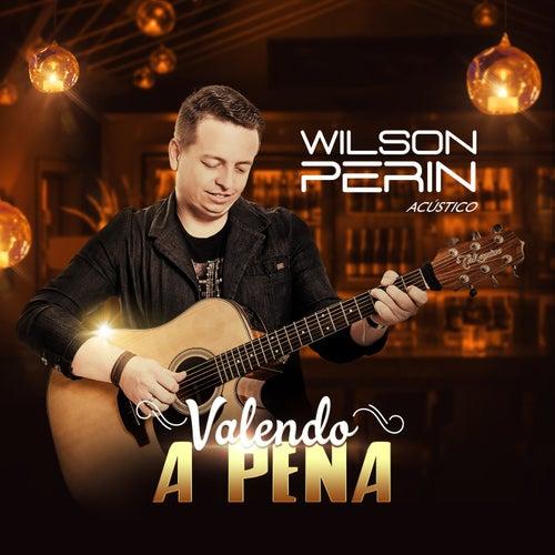 Valendo a Pena (Acústico) de Wilson Perin