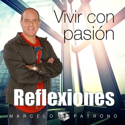 Vivir Con Pasión (Reflexiones) de Marcelo Patrono MM