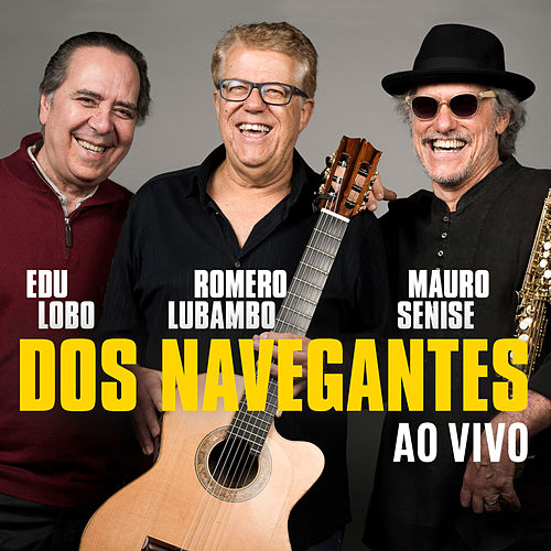 Dos Navegantes (ao Vivo) de Edu Lobo