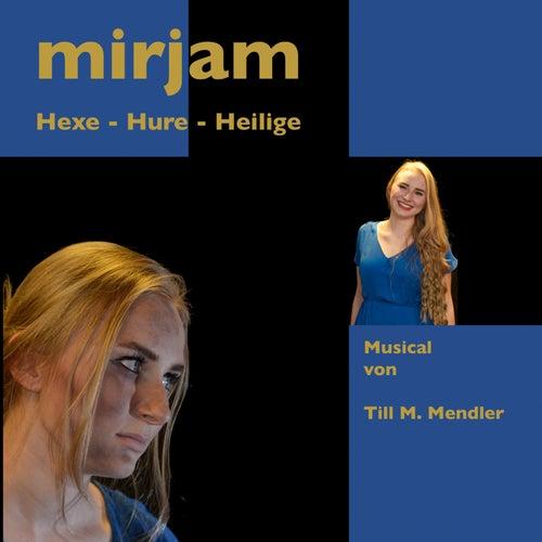 Mirjam (Hexe, Hure, Heilige) by Musicalwerkstatt Münster