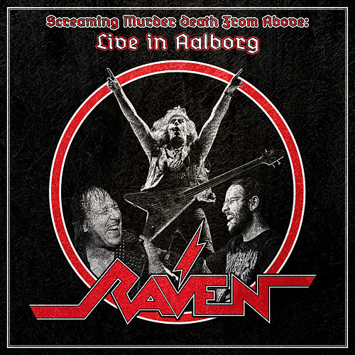 Screaming Murder Death from Above: Live in Aalborg by Raven