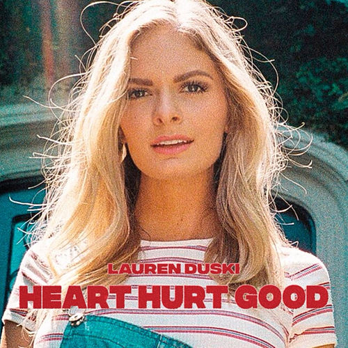 Heart Hurt Good by Lauren Duski