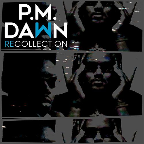 Recollection by P.M. Dawn