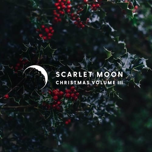 Scarlet Moon Christmas, Vol. III van Various Artists