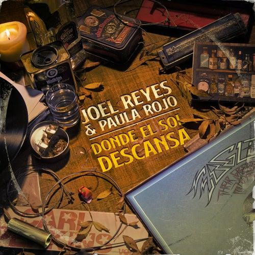 Donde el Sol Descansa de Joel Reyes