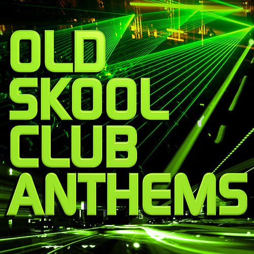 Old Skool Club Anthems von Various Artists