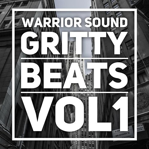 Gritty Beats Vol1 by Warrior Sound