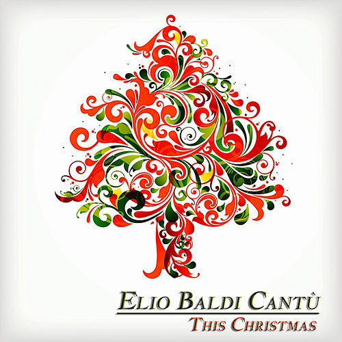 This Christmas (Christmas Piano Songs and Carols) by Elio Baldi Cantù