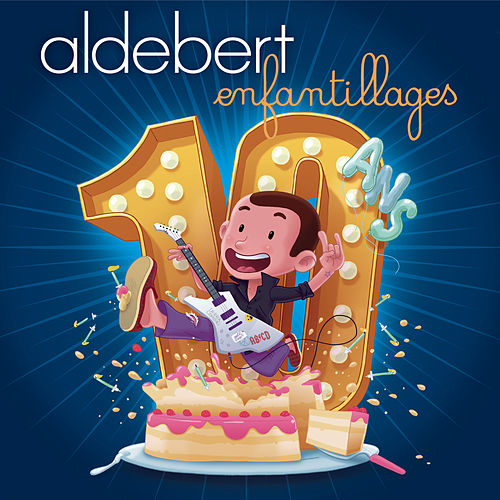 10 ans d'Enfantillages ! de Aldebert