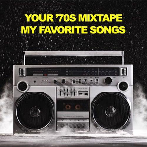 Your '70s Mixtape: My Favorite Songs de Various Artists