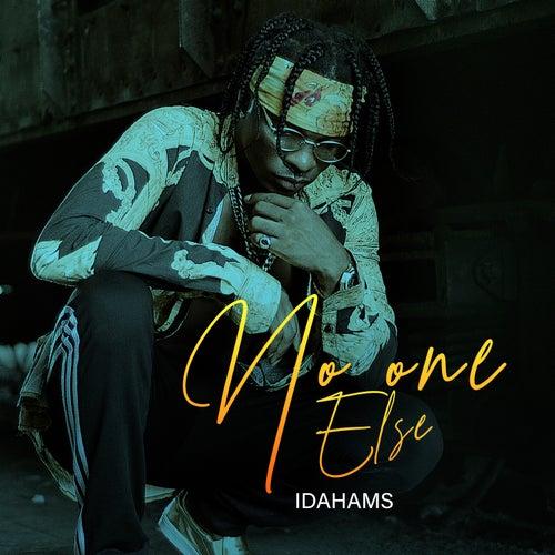No One Else by Idahams