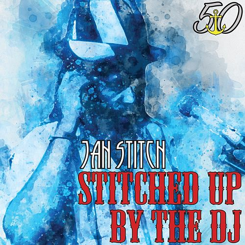 Stitched Up by the DJ (Bunny 'Striker' Lee 50th Anniversary Edition) by Jah Stitch