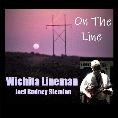 On the Line / Wichita Lineman de Joel Rodney Siemion