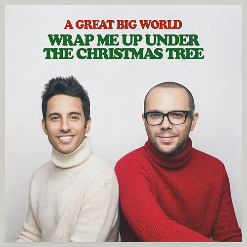 Wrap Me Up Under the Christmas Tree by A Great Big World