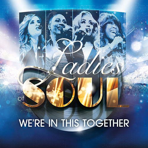 We're In This Together by Ladies of Soul