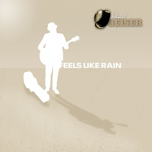 Feels Like Rain (Radio Edit) by Pascal Geiser