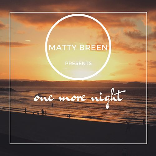 One More Night by Matty Breen