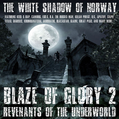 Blaze Of Glory 2 - Revenants Of The Underworld von The White Shadow