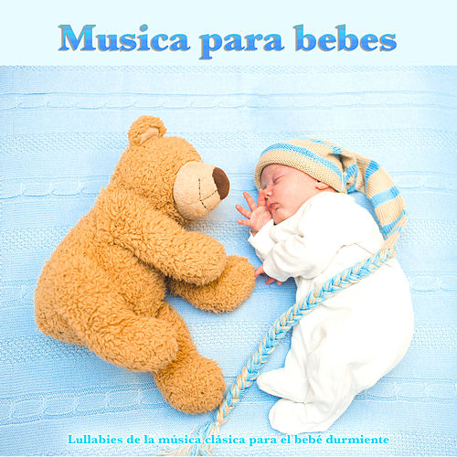 Musica para bebes: Lullabies de la música clásica para el bebé durmiente de Música Para Niños