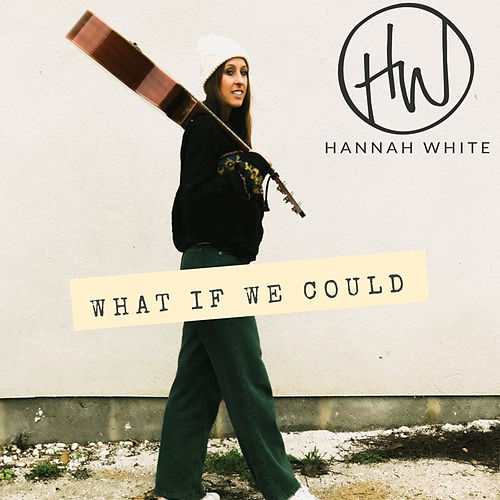 What If We Could (Radio Edit) by Hannah White