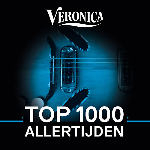 Veronica Top 1000 Allertijden (2018) van Various Artists